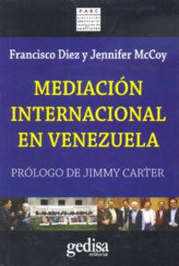 Mediacion Internacional En Venezuela - Francisco Diez / Jennifer Mccoy