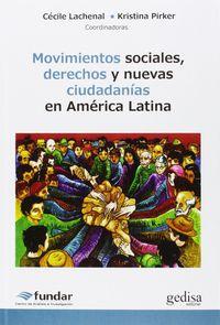 MOVIMIENTOS SOCIALES, DERECHOS Y NUEVAS CIUDADANIAS EN AMERICA LATINA