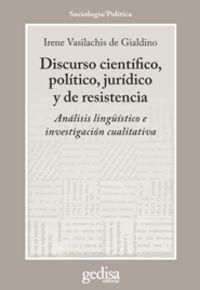 Discurso Cientifico, Politico, Juridico Y De Reistencia - Irene Vasilachis De Gialdano
