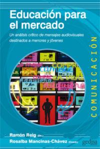 Educacion Para El Mercado - Ramon Reig