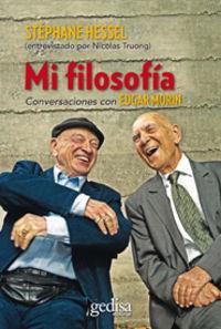 Mi Filosofia - Conversaciones Con Edgar Morin - Stephane Hessel / Edgar Morin