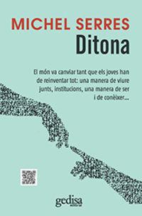 DITONA - EL MON HA CANVIAT TANT QUE ELS JOVES HAN DE REINVENTAR TOT: UNA MANERA DE VIURE JUNTS, INSTITUCIONS, UNA MANERA DE SER I DE CONEIXER