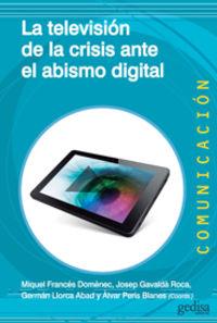 TELEVISION DE LA CRISIS ANTE EL ABISMO DIGITAL, LA