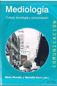 MEDIOLOGIA - CULTURA, TECNOLOGIA Y COMUNICACION