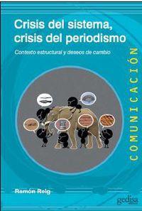 Crisis Del Sistema, Crisis Del Periodismo - Ramon Reig