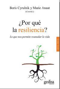 ¿por Que La Resiliencia? - Boris Cyrulnik / Marie Anaut