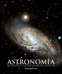 ASTRONOMIA - DE GALILEO A LA EXPLORACION ESPACIAL (2ª ED)