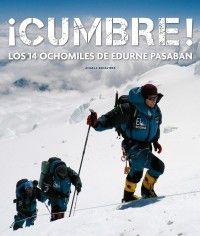 ¡CUMBRE! - LOS 14 OCHOMILES DE EDURNE PASABAN