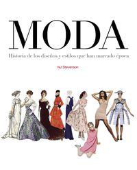 Moda - Historia De Los Diseños Y Estilos Que Han Marcado Epoca - N. J. Stevenson