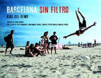 Barcelona Sin Filtro - Kike Del Olmo