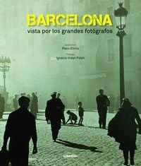 Barcelona Vista Por Los Grandes Fotografos - Aa. Vv.