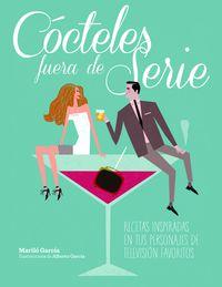 Cocteles Fuera De Serie - Marilo Garcia / Alberto Garcia