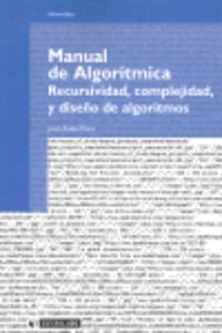 MANUAL DE ALGORITMICA - RECURSIVIDAD, COMPLEJIDAD, Y DISEÑO DE ALGORITMOS