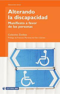 Alterando La Discapacidad - Manifiesto A Favor De Las Personas - Jordi Planella