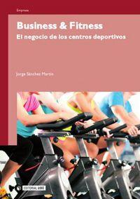 Business & Fitness - El Negocio De Los Centros Deportivos - Jorge Sanchez Martin