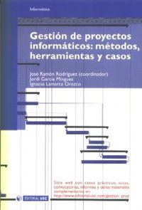 GESTION DE PROYECTOS INFORMATICOS. METODOS, HERRAMIENTAS Y CASOS