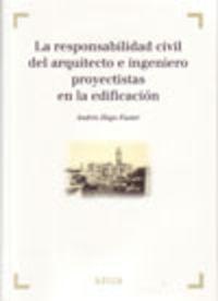 RESPONSABILIDAD CIVIL DEL ARQUITECTO E INGENIERO PROYECTISTAS EN LA EDIFICACION
