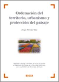 Ordenacion Del Territorio, Urbanismo Y Proteccion Del Paisaje - Jorge Hervas Mas