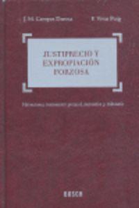 Justiprecio Y Expropiacion Forzosa - J. Mª  Campos Daroca (coord. )