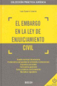 El embargo en la ley de enjuiciamiento civil - Luis Casero Linares