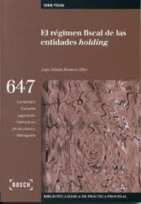 El regimen fiscal de las entidades holding - Luis Maria Romero Flor