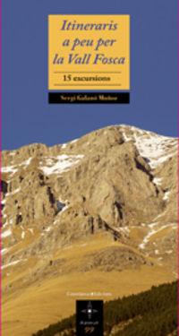 Itineraris A Peu Per La Vall Fosca - Sergi Galano