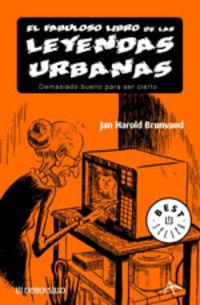 El fabuloso libro de las leyendas urbanas - Jan Harold Brunvand