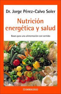 Nutricion Energetica Y Salud - Jorge Perez-calvo Soler