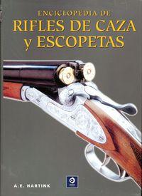 Enciclopedia De Rifles De Caza Y Escopetas - A. E. Hartink