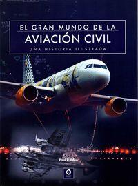 Gran Mundo De La Aviacion Civil - Paul E. Eden