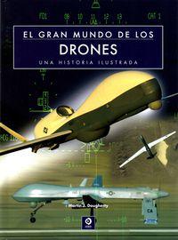 El gran mundo de los drones - Martin J. Dougherty