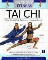 Tai Chi - Guia Del Cuerpo Durante El Entrenamiento - Anatomy Of Fitness - Loretta M. Wollering