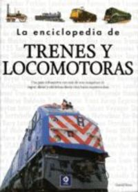 La enciclopedia de trenes y locomotoras - David Ross