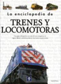 ENCICLOPEDIA DE TRENES Y LOCOMOTORAS, LA