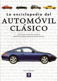 La enciclopedia del automovil clasico - David Lillywhite