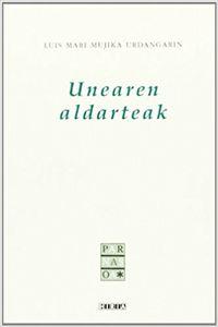 Unearen Aldarteak - Luis Mari Mujika