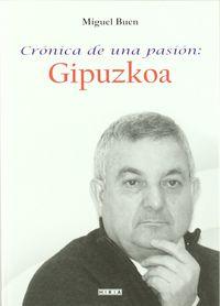 Cronica De Una Pasion - Gipuzkoa - Miguel Buen