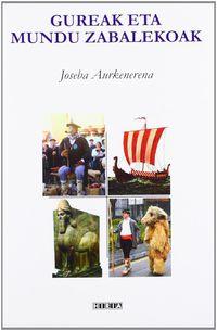 Gureak Eta Mundu Zabalekoak - Joseba Aurkenerena