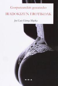 Iradokizun Erotik - Gorputzarekin Gozatzeko - Jose Luis Elorza Mujika