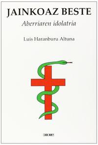 Jainkoaz Beste - Aberriaren Idolatria - Luis Haranburu Altuna