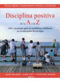 DISCIPLINA POSITIVA DE LA A A LA Z - 1001 SOLUCIONES PARA LOS PROBLEMA