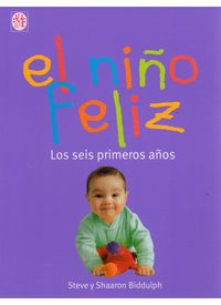 NIÑO FELIZ, EL - LOS SEIS PRIMEROS AÑOS