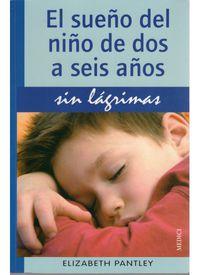SUEÑO DEL NIÑO DE DOS A SEIS AÑOS, EL - SIN LAGRIMAS