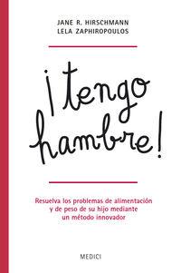 Tengo Hambre - Resuelva Los Problemas De Alimentacion - Jane R. Hirschmann