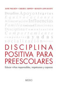 Disciplina Positiva Para Preescolares - Jane Nelsen / Cheryl Erwin / Roslyn Ann Duffy