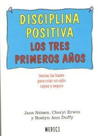 DISCIPLINA POSITIVA - LOS TRES PRIMEROS AÑOS
