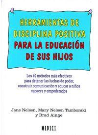 HERRAMIENTAS DE DISCIPLINA POSITIVA PARA LA EDUCACION DE SUS HIJOS
