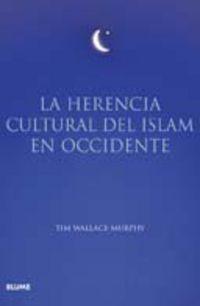 LA HERENCIA CULTURAL DEL ISLAM EN OCCIDENTE