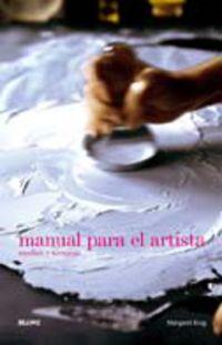Manual Para El Artista - Medios Y Tecnicas - Margaret  Krug  /  Pamelia  Markwood