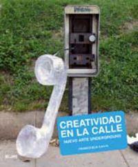 CREATIVIDAD EN LA CALLE - NUEVO ARTE UNDERGROUND